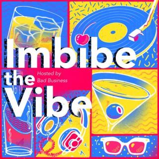Imbibe the Vibe