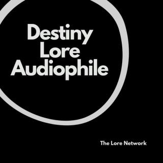 Destiny Lore Audiophile