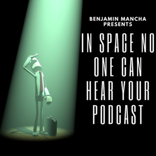 In Space No One Can Hear Your Podcast