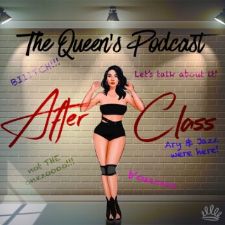After Class - The Queen's Podcast