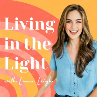Living in the Light with Laura Leigh