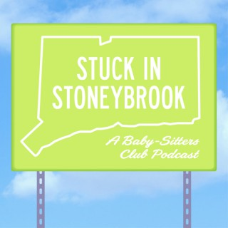 Stuck in Stoneybrook: A Baby-Sitters Club Podcast