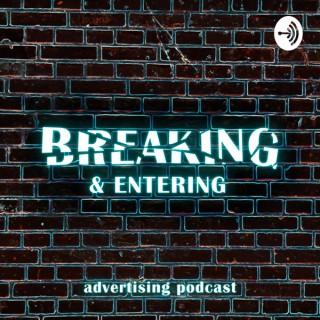 Breaking & Entering: Advertising