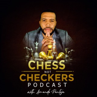 Chess not Checkers Podcast