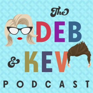 Deb & Kev Pod