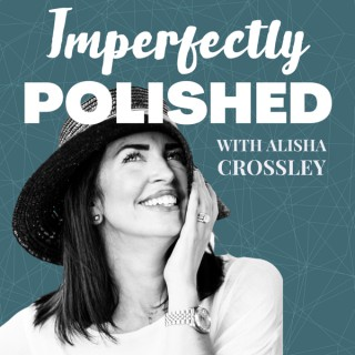 Imperfectly Polished Podcast