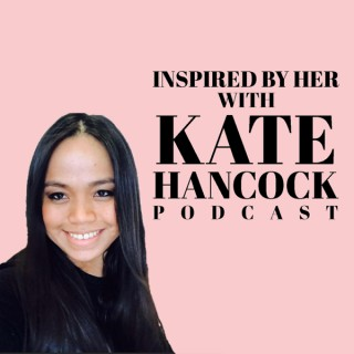 Kate Hancock: Inspired by her