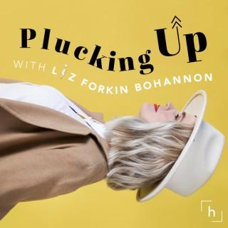 Plucking Up with Liz Bohannon