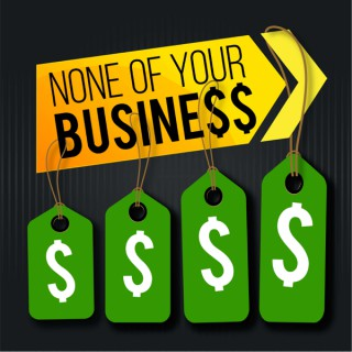 None Of Your Business Podcast