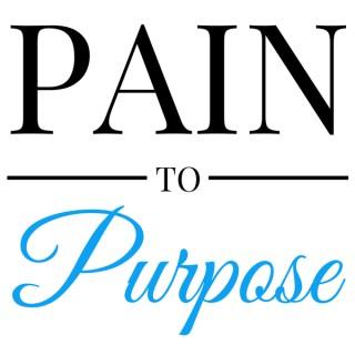 Pain To Purpose™