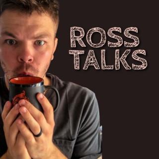Ross Talks