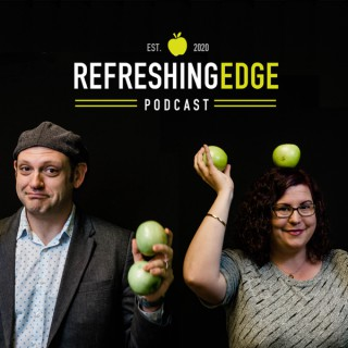 Refreshing Edge Podcast