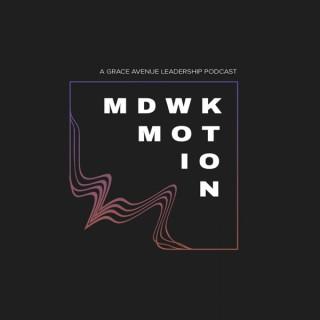 Mdwk Motion - a Grace Avenue Church Leadership Podcast