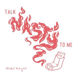 Talk Nasty to Me