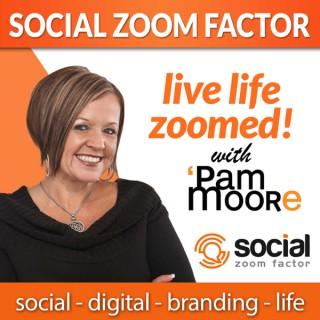Social Media Zoom Factor with Pam Moore | Social Media Marketing | Branding |Business | Entrepreneur | Small Business | Digit