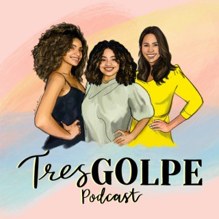 Tres Golpe Podcast
