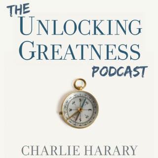 Unlocking Greatness with Charlie Harary