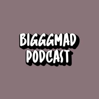 Biggg Mad Podcast