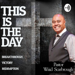 This Is The Day with Pastor Waid