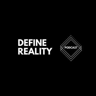 Define Reality Podcast