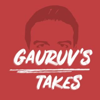 Gauruv's Takes