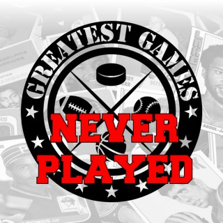 Greatest Games Never Played
