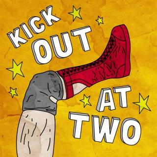 Kick Out at Two