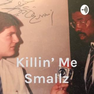 Killin' Me Smallz