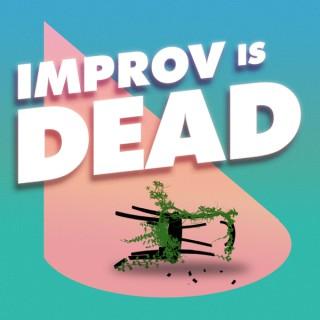 Improv is Dead