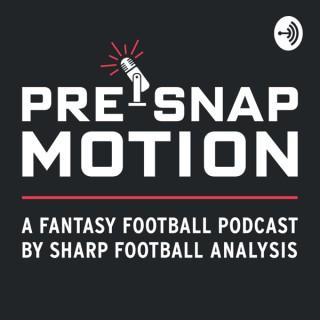 Pre-Snap Motion: A Fantasy Football Podcast by Sharp Football Analysis