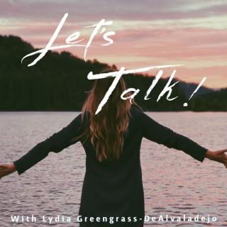 Let's Talk with Lydia Greengrass-DeAlvaladejo