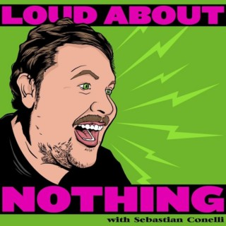Loud About Nothing