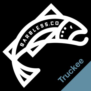The Truckee Fly Fishing Podcast - Barbless.co