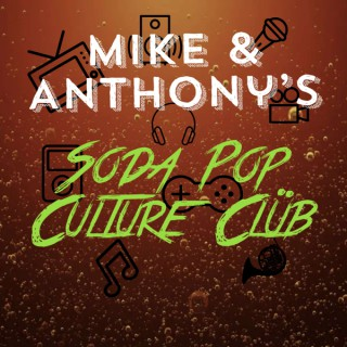 Mike and Anthony's Soda Pop Culture Club
