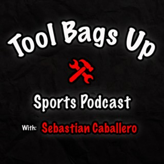 Tool Bags Up Sports Podcast
