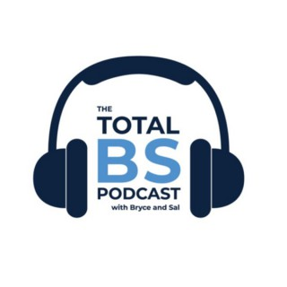 The Total BS Podcast