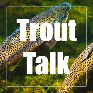 Trout Talk