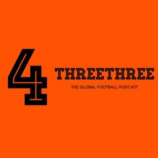 4ThreeThree - The Global Football Podcast