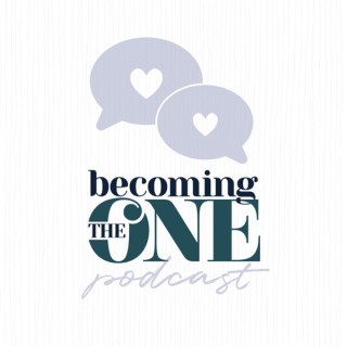 Becoming the One Podcast