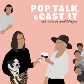 Pop, Talk, & Cast It