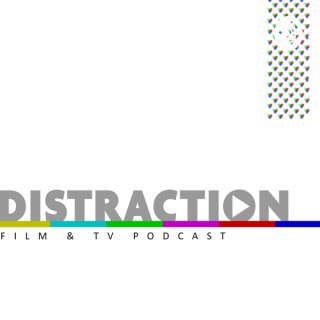 Distraction: Movies & TV