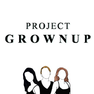 Project Grownup