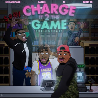 Charge It 2 The Game Podcast