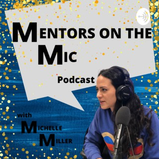 Mentors on the Mic