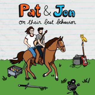Pat & Jon on Their Best Behavior