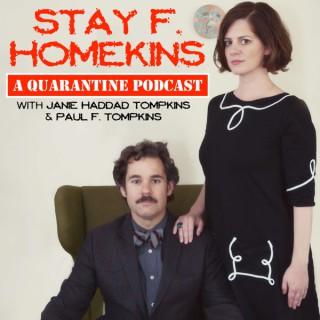Stay F. Homekins: with Janie Haddad Tompkins & Paul F. Tompkins