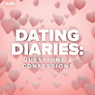 Dating Diaries: Questions & Confessions