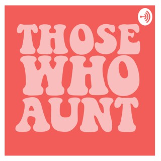Those Who Aunt