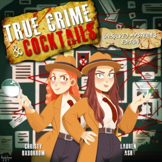 True Crime & Cocktails: Unsolved Mysteries Edition