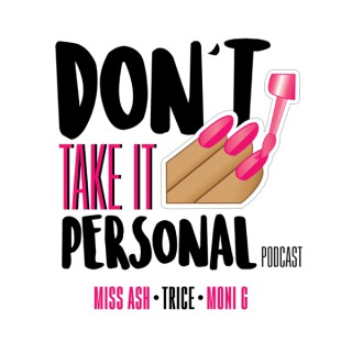 Don't Take it Personal Podcast